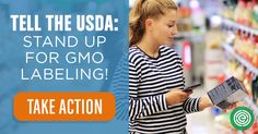 Big Ag is pressuring the USDA to weaken GMO labeling standards. Take action today to ask the USDA to fight back against Big Ag and support consumer-fr...