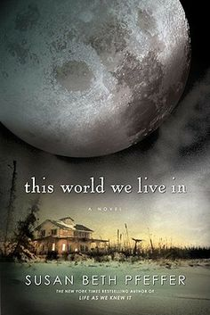 This World We Live In (The Last Survivors #3) by Susan Beth Pfeffer