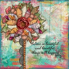 I like the subtle layers and the message. Believe in beautiful by lynnirene on scrapbookgraphics.com