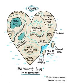 Comic artist (and introvert) Gemma Correll draws a map of the introvert's heart. This introvert thinks she pretty well nailed it. Are you an introvert? If so, what do you think? Would you add or subtract any regions on the map? Story Of My Life, The Life, Self, Thoughts, How To Plan, Feelings, Sayings, My Love, Random