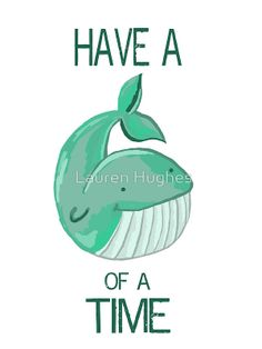 Cute! {Whale of a time}