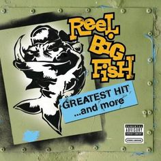 Reel Big Fish - Greatest Hit And More [Explicit]