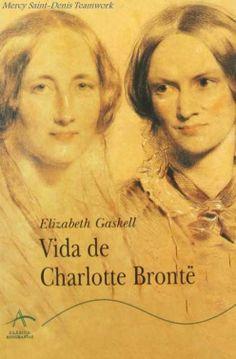 Vida de Charlotte Brontre - Elizabath Gaskell.
