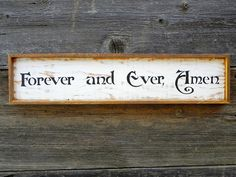 Wood Sign, Shabby Chic, Country Western Signs, Wedding and Anniversary Gift, Indoor/Outdoor Signs, Rustic Wood Signs, Forever and Ever, Amen on Etsy, $35.00