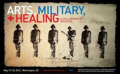Arts, Military + Healing: A Collaborative Initiative: How can the arts—visual arts, theatre, and creative writing—offer veterans, service members, and military families avenues of expression, healing, and reflection?