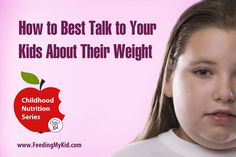 How to Best Talk to Your Kids About Their Weight - In this article, you will learn the best ways to have the weight discussion with your child that is effective and emotionally protective. If done correctly, this conversation will pave the way for a healthy lifestyle for your family.