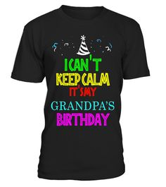 "# I can't keep calm it's my grandpa's birthday Tshirt - Limited Edition .  Special Offer, not available in shops      Comes in a variety of styles and colours      Buy yours now before it is too late!      Secured payment via Visa / Mastercard / Amex / PayPal      How to place an order            Choose the model from the drop-down menu      Click on ""Buy it now""      Choose the size and the quantity      Add your delivery address and bank details      And that's it!      Tags: THE BEST…"