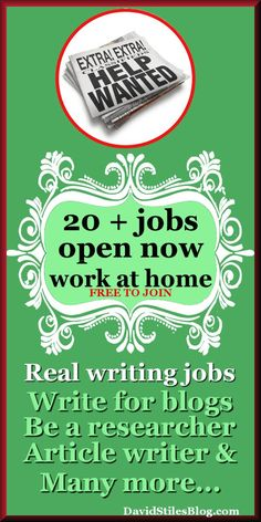 20 PLUS REAL WORK AT HOME COMPANIES LOOKING FOR BLOGGERS, ARTICLE WRITERS AND RESEARCHERS. From: DavidStilesBlog.com