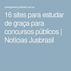 16 sites para estudar de graça para concursos públicos | Notícias Jusbrasil Study Habits, Study Tips, Study Hard, Work Hard, Study Techniques, Korean Language, Study Motivation, Student Life, Law School