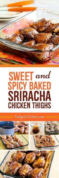 Sweet and Spicy Baked Sriracha Chicken Thighs are an easy and delicious dinner. When we tested this recipe we were pleasantly surprised that my niece Kara's can-be-picky son gobbled them up! And this tasty recipe is low-carb, low-glycemic, gluten-free (with gluten-free soy sauce) and South Beach Diet friendly. [found on KalynsKitchen.com]
