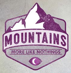 Mountains More Like Nothings #nightvale Want this on a T shirt
