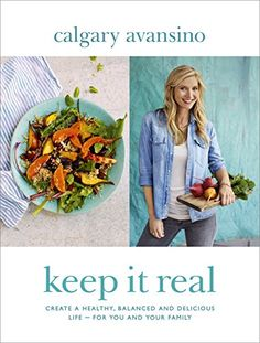 Keep It Real: Create a healthy, balanced and delicious life - for you and your family by Calgary Avansino http://www.amazon.co.uk/dp/1473619211/ref=cm_sw_r_pi_dp_Dux0wb0NPBG1Z