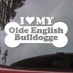 I Love My Olde English Bulldogge Dog Bone Puppy Symbol White Vinyl Car Sticker Symbol Silhouette Keypad Track Pad Decal Laptop Skin Ipad Macbook Window Truck Motorcycle SSC inc. http://www.amazon.com/dp/B00L2F8QVC/ref=cm_sw_r_pi_dp_LtIUtb00BGDCC5B0