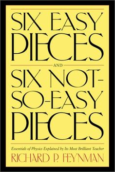 Six Easy Pieces, Six Not-So-Easy Pieces: Essentials of Physics Explained by Its Most Brilliant Teacher by Richard P. Feynman http://www.amazon.com/dp/0738206504/ref=cm_sw_r_pi_dp_SRsovb1PMJCFY