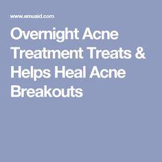 Overnight Acne Treatment Treats & Helps Heal Acne Breakouts