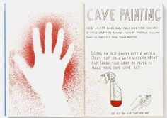 Prehistoric Cave painting: using a spray bottle with watery paint and a student's hand.this would be a great project to try with a class. Artists For Kids, Art For Kids, Art Children, History Projects, Art History, Prehistoric Age, Cave Quest, Stone Age Art, Summer Art Projects