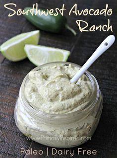 Southwest Avocado Ranch Dressing & Dip (Paleo, Dairy Free) | Primally Inspired