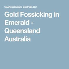 Gold Fossicking in Emerald - Queensland Australia
