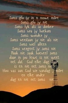Soms lyk als donker en soms verstaan ons nie, maak nie saak hoeveel soms daar in ons lewens is nie, God is elke dag daar. Pray Quotes, Wisdom Quotes, Life Quotes, Qoutes, Funny Quotes, Prayer Verses, Bible Prayers, Special Words, Special Quotes