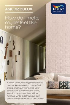 Renting? Need inspiration? Dr Dulux recommends quick tricks to make your let feel like your own home.
