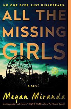 All the Missing Girls: A Novel by Megan Miranda https://www.amazon.com/dp/1501107976/ref=cm_sw_r_pi_dp_x_HQ3JybQ0T6RK5