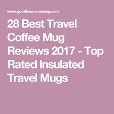 28 Best Travel Coffee Mug Reviews 2017 - Top Rated Insulated Travel Mugs Best Travel Coffee Mug, Insulated Travel Mugs, Coffee Mugs, Top Rated, Cups, Mugs, Coffee Cups, Coffeecup, Coffee Mug