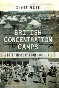 "Read ""British Concentration Camps A Brief History from by Simon Webb available from Rakuten Kobo. For many of us, the very expression Concentration Camp is inextricably linked to Nazi Germany and the horrors of the Hol. Der Richter, African History, World History, Camps, New Books, British, War, South Africa, Image"