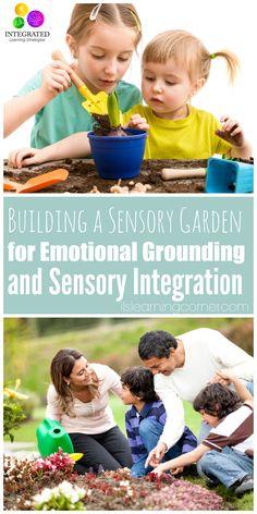 Sensory Garden: Why Gardening Helps Emotional Grounding and Sensory Integration | ilslearningcorner.com
