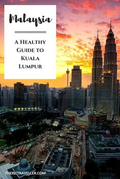 MALAYSIA: A Healthy Travel Guide to Kuala Lumpur - A Local's Guide on What to See, Where to Eat & Work Out. The ultimate local's healthy travel guide for what to see, where to eat and where you can work up a sweat in Malaysia's capital, Kuala Lumpur from Women's Health Malaysia editor Sueann Chong.