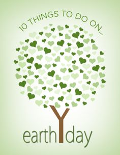10 Things to Do on Earth Day!