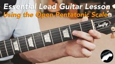 Essential Blues Lead Guitar Lesson - How to Use the Open Pentatonic Rock...