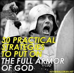 30 Practical Strategies to Put on the Full Armor of God #Bible http://www.kevinhalloran.net/strategies-to-put-on-the-full-armor-of-god/