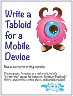 Have students write a creative tabloid, formatted for a mobile device. This writing project will tap your students' creativity as they choose a fun topic and then add mobile elements.