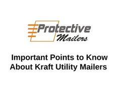 tility mailers are economical and multipurpose and thus, just ideal for shipping non-fragile items safely.