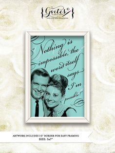 Nothing is impossible, the word itself says I'm possible, Audrey Hepburn inspirational quote print, wall art, poster, signs.