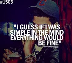 If only I were simple #IgnoranceIsBliss #IdontOwnThatShit #CudiWisdom