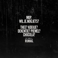 Chocola natuurlijk, tssss! Positive Quotes, Motivational Quotes, Inspirational Quotes, Sef Quotes, Funky Quotes, Qoutes About Love, Dutch Quotes, This Is Us Quotes, Funny Laugh