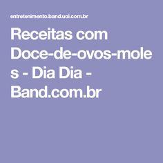Receitas com Doce-de-ovos-moles - Dia Dia - Band.com.br