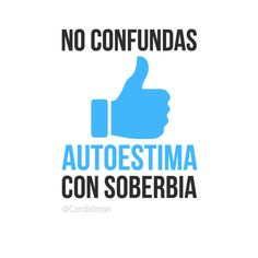 No confundas #Autoestima con #Soberbia... #Citas #Frases @Candidman