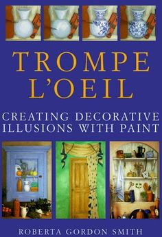 Trompe LOeil: Creating Decorative Illusions with Paint by Roberta Gordon-Smith, http://www.amazon.com/dp/0891348883/ref=cm_sw_r_pi_dp_DyMArb14C2732