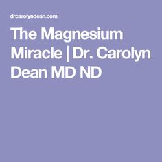 The Magnesium Miracle | Dr. Carolyn Dean MD ND
