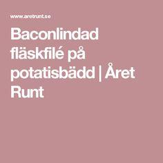 Baconlindad fläskfilé på potatisbädd | Året Runt