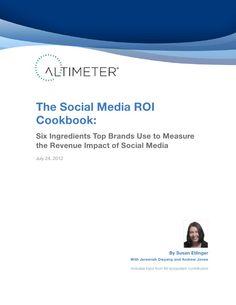 The Social Media ROI Cookbook by Altimeter Group Network on SlideShare, via Slideshare
