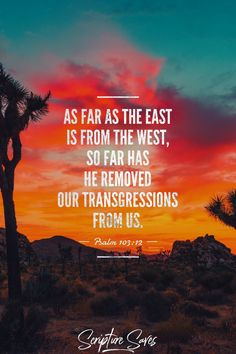 Great Christian Pins:As far as the East is from the West, so far has He removed our transgressions from us. Scripture Verses, Bible Verses Quotes, Bible Scriptures, Faith Quotes, Todays Devotion, Favorite Bible Verses, Daily Devotional, Quotes About God, Faith In God