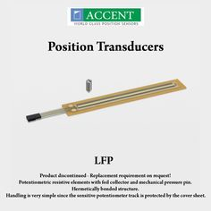 LFP Product discontinued - Replacement requirement on request ! Potentiometric resistive elements with foil collector and mechanical pressure pin. Hermetically bonded structure. Handling is very simple since the sensitive potentiometer track is protected by the cover sheet. #AccentSensors #PositionTransducers #LFP #mechanical Visit - http://www.accentsensors.com/