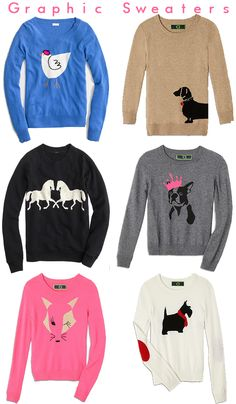 Graphic Sweaters- I think being in vet school should allow me to have all of these lol!