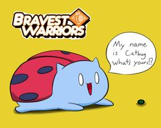 My new favorite person/cat/bug/thing EVER!!!!!!! Bravest Warriors: Catbug by ~FinalFantasyFox on deviantART
