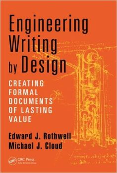 Engineering Writing by Design: Creating Formal Documents of Lasting Value: Edward J. Rothwell, Michael J. Cloud: 9781482234312: Amazon.com: Books