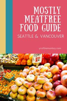 Pacific northwest food guide dining travel seattle vancouver meatless vegan vegetarian food