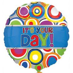 """It's Your Day!"" Foil Balloon, 18 in."